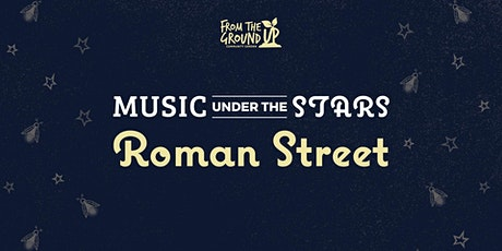 Music Under The Stars with Roman Street tickets
