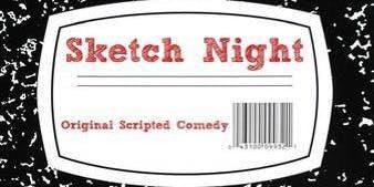 Sketch Night: Original Scripted Comedy