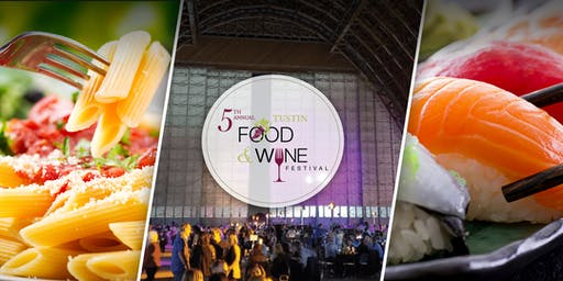 Tustin Food & Wine Festival - 5th Annual