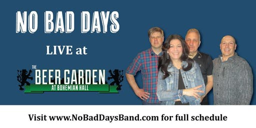 No Bad Days Debut at the Legendary Bohemian Beer Garden