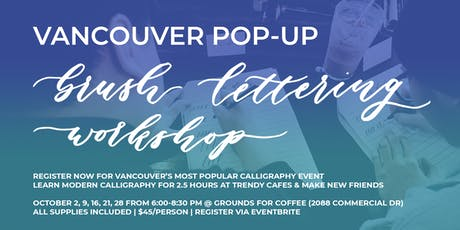 OCTOBER Pop-Up Brush Lettering CALLIGRAPHY ART WORKSHOPS (Vancouver) tickets