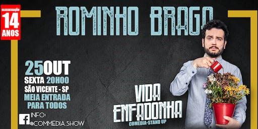 Rominho Braga - Vida Enfadonha em São Vicente - SP