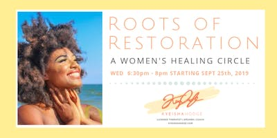 Roots of Restoration: A Women's Healing Circle