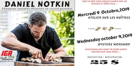 Atelier sur les huîtres/Oysters workshop avec/with Daniel Notkin billets