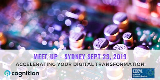 Sydney Meet-Up: Accelerating Your Digital Transformation