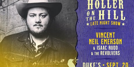 Vincent Neil Emerson - Holler On The Hill LATE NIGHT SHOW tickets