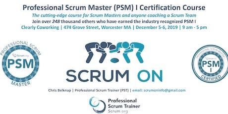 Scrum.org Professional Scrum Master (PSM) I - Worcester MA - Dec 5-6, 2019 tickets