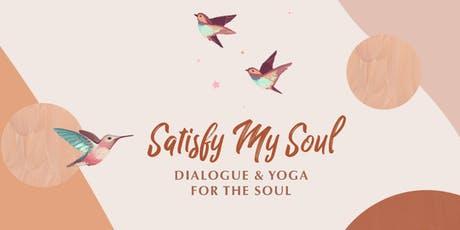 Satisfy My Soul | Therapeutic Yoga and Open Dialogue tickets