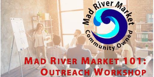 Mad River Market 101: Outreach Workshop
