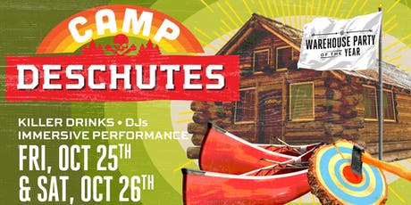 CAMP DESCHUTES! Warehouse Party of the Year! tickets