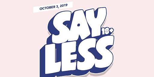 Say Less (18+) @ The Grand Nightclub 10/03/19