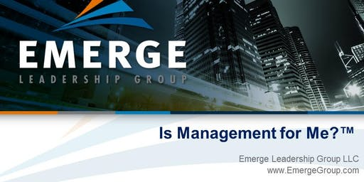 Is Management for Me?™ Virtual Workshop - October 17, 2019 1:00pm ET - 3:30pm ET