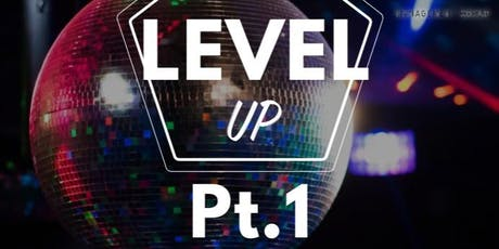 Level UP Event Pt. 1 tickets