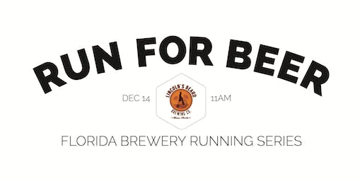 Beer Run - Lincoln's Beard Brewing Co | Part of the 2019-2020 Florida Brewery Running Series