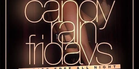 """CANDY RAIN FRIDAYS"" (Everyone FREE) tickets"