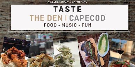 Taste | The Den Cape Cod tickets