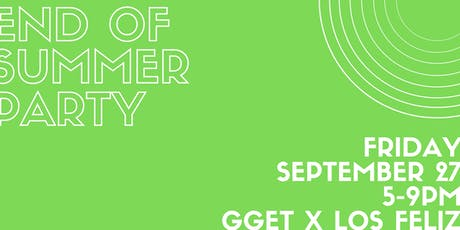 End of Summer Party at GGET x Los Feliz tickets