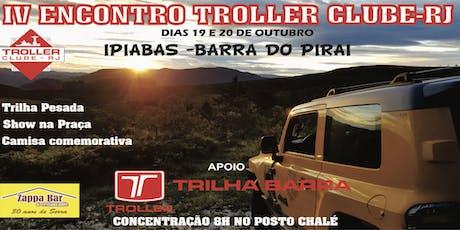 IV ENCONTRO TROLLER CLUBE-RJ ingressos