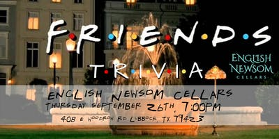 Friends Trivia at English Newsom Cellars