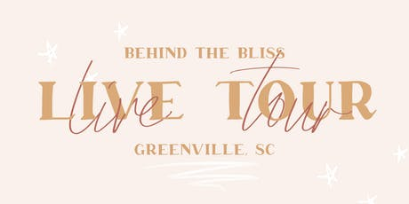 Behind the Bliss LIVE - Greenville tickets