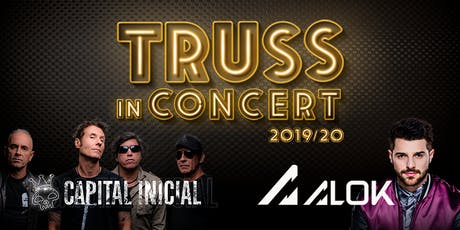 TRUSS IN CONCERT 2019 com ALOK + CAPITAL INICIAL ingressos