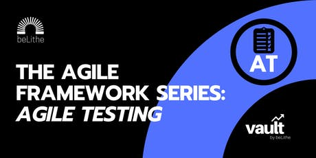The Agile Framework Series | Agile Testing tickets