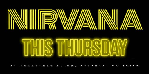 Welcome 2 ATLANTA's! #1 CELEBRITY THRUSDAY EVENT! NIRVANA THURSDAYS! OPEN BAR TILL 12! RSVP NOW! (SWIRL)