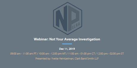 NPELRA Webinar - Not Your Average Investigation tickets