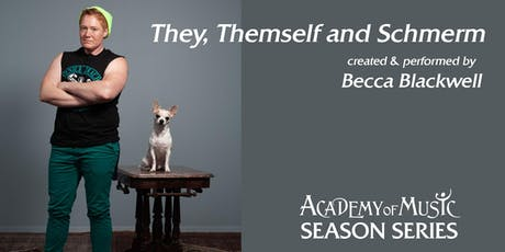 They, Themself and Schmerm with Becca Blackwell tickets