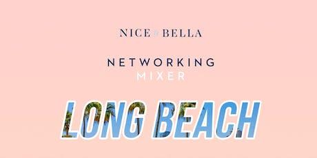 Nice & Bella Networking Mixer in Long Beach, CA! tickets