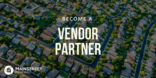 Become a Vendor Partner Open House  - Hosted by Main Street Renewal