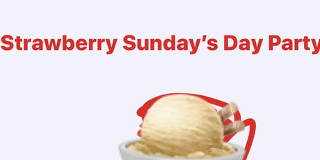 Strawberry Sunday's Day Party  tickets