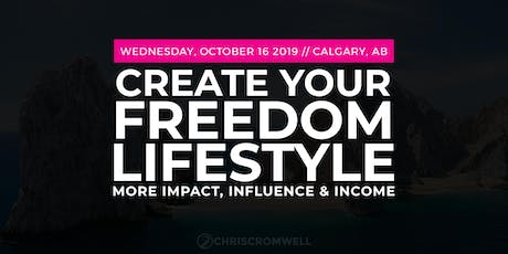 Create Your Freedom lifestyle tickets