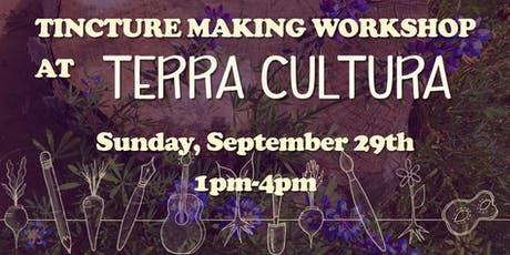 Tincture Making Workshop at Terra Cultura tickets