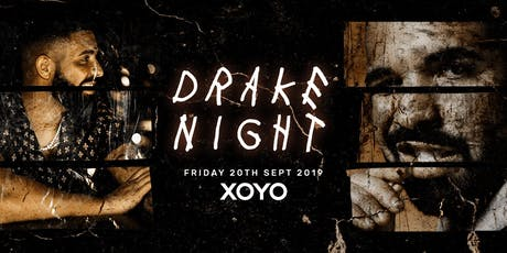 DRAKE NIGHT at XOYO! TOP BOY Special tickets