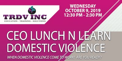CEO Lunch N Learn Domestic Violence