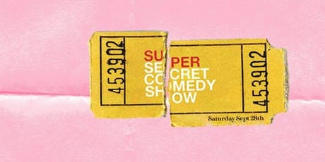 Super Secret Comedy Show tickets