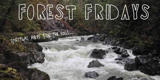 Forest Friday Spiritual Hikes for the Soul - The Tunnel of Terror!