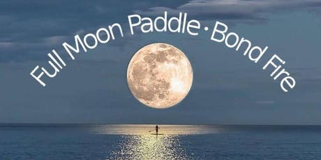 Full Moon Paddle board Adventure & Bonfire tickets