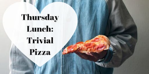 Thursday Lunch: Trivial Pizza
