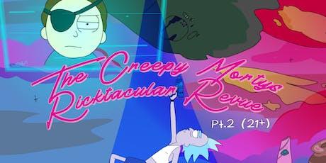 The Creepy Morty's Ricktacular Revue Pt 2: Interdimensional Burlesque & Variety...again! tickets