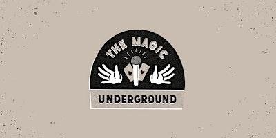 The Magic Underground: Magic Open Mic