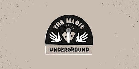 The Magic Underground: Magic Open Mic tickets