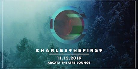 CharlestheFirst tickets