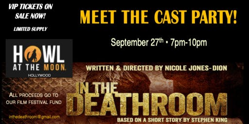 "IN THE DEATHROOM  -  ""MEET THE CAST PARTY!"""