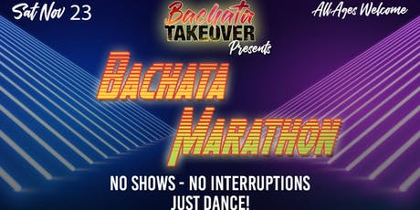 "Bachata takeover presents ""Bachata Marathon"" tickets"