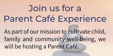 Join us for a Parent Café Experience! tickets