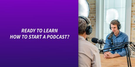 How to Start a Podcast - Training Course tickets