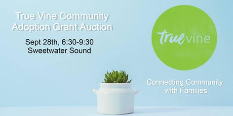 True Vine Live and Silent Auction  tickets
