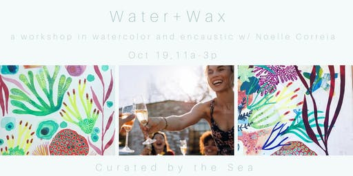 Encaustic  Workshop: Watercolor + Wax